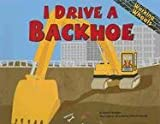 I Drive a Backhoe, Sarah Bridges, 1404819843