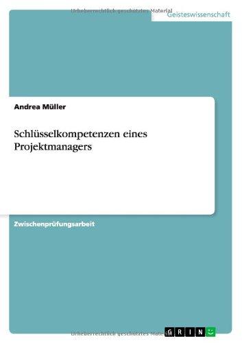 Schlüsselkompetenzen eines Projektmanagers (German Edition)
