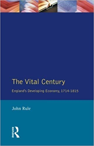 Book The Vital Century: England's Economy 1714-1815 (Social and Economic History of England) by John Rule (1992-05-11)