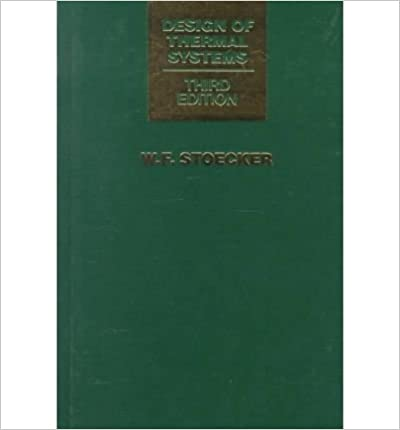 Design Of Thermal Systems Stoecker Wilbert 9780070616202 Amazon Com Books
