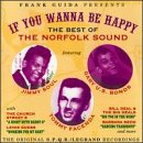 If You Wanna Be Happy:  The Best of the Norfolk Sound