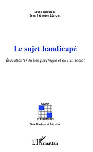 Sujet handicapé: Évocation(s) du lien psychique et du lien social (French