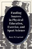 img - for Funding Sources in Physical Education, Exercise, and Sport Science book / textbook / text book