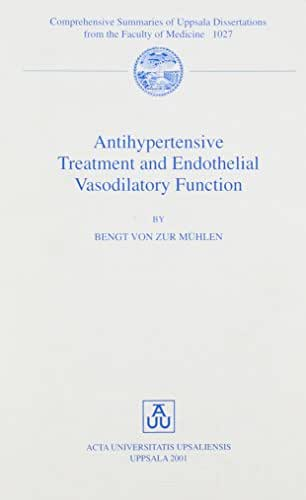 Antihypertensive Treatment and Endothelial Vasodilatory Function (Comprehensive Summaries of Uppsala Dissertations from the Faculty of Medicine, 1027)