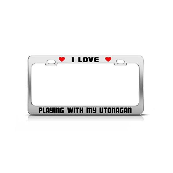 I Love Playing with My UTONAGAN Dog Cat Rescue License Plate Frame Tag Holder 1