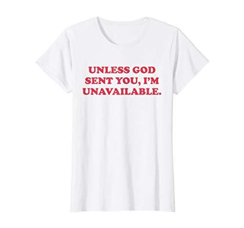 Womens Unless God sent you I'm unavailable T-Shirt ()