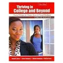 Thriving in the Community College AND Beyond: Strategies for Academic Success and Personal Development