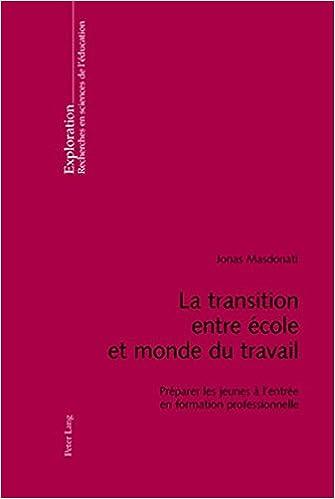 Téléchargement La Transition Entre Ecole Et Monde Du Travail: Preparer Les Jeunes A L Entree En Formation Professionnelle pdf, epub