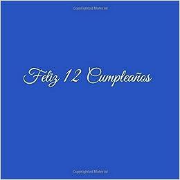 Feliz 12 cumpleaños: Libro De Visitas 12 Años Feliz ...