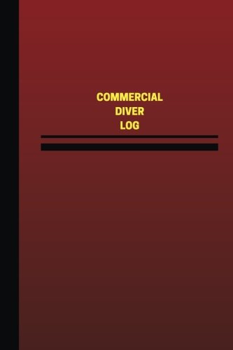 Commercial Diver Log (Logbook, Journal - 124 pages, 6 x 9 inches): Commercial Diver Logbook (Red Cover, Medium) (Unique Logbook/Record Books)