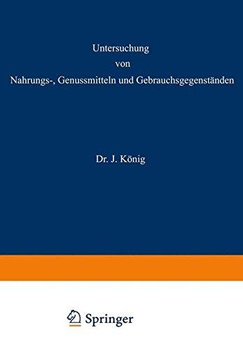 Untersuchung von Nahrungs-, Genussmitteln und Gebrauchsgegenständen: 2. Teil: Die tierischen und pflanzlichen Nahrungsmittel (Chemie der menschlichen Nahrungs- und Genussmittel) (German Edition)