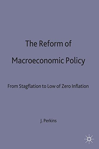 The Reform of Macroeconomic Policy: From Stagflation to Low or Zero Inflation