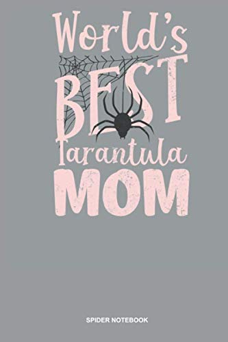 Spider Notebook: Blank Log Book For Arachnophile Person: Tarantula Journal | Worlds Best Mom Gift]()