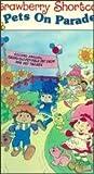 Strawberry Shortcake: Pets on Parade [VHS]