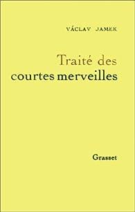 Traité des courtes merveilles par Vaclav Jamek