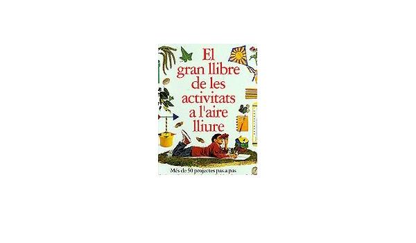 Llibre De Les Activitat Al Aire Lliure Jocs I Activitats Catalan Edition 9788448016111 Books