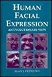 Human Facial Expression : An Evolutionary View, Fridlund, Alan J., 0122676300