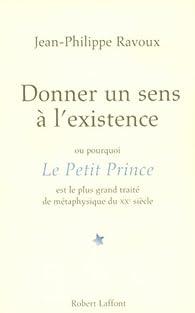 Donner un sens à l'existence par Jean-Philippe Ravoux