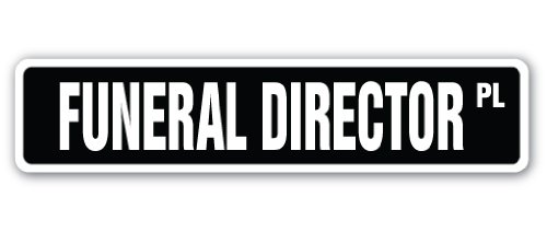 (FUNERAL DIRECTOR Street Sign death mortician undertaker burial cremation | Indoor/Outdoor |  18