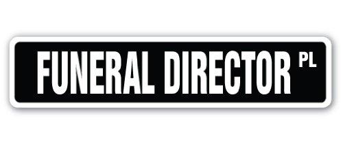 (FUNERAL DIRECTOR Street Sign death mortician undertaker burial cremation | Indoor/Outdoor | 18