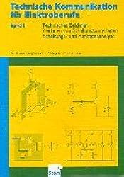 Technische Kommunikation für Elektroberufe, Bd.1, Technisches Zeichnen, Zeichnen von Schaltungsunterlagen, Schaltungs- und Funktionsanalyse