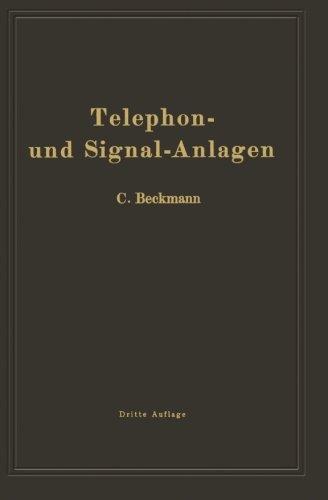 Telephon- und Signal-Anlagen: Ein praktischer Leitfaden fr die Errichtung elektrischer Fernmelde- (Schwachstrom-) Anlagen (German Edition)
