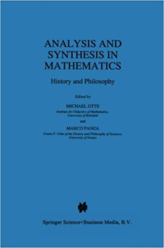 Analysis and Synthesis in Mathematics: History And Philosophy (Boston Studies in the Philosophy and History of Science)