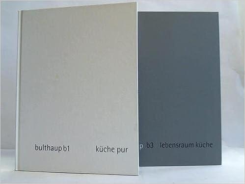 Bulthaup küchen hannover  Bulthaup b1; Küche pur / Bulthaup b3: Lebensraum Küche. 2 Bände ...