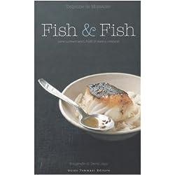 Fish & fish. Come cucinare pesci, frutti di mare e crostacei