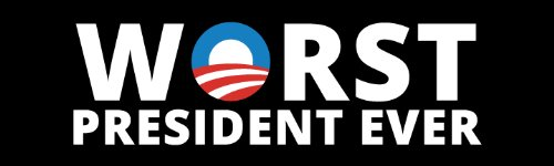 Worst President Ever Anti Obama Bumper Sticker