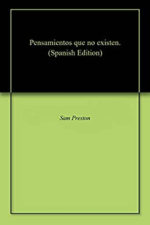 Amazon.com: Pensamientos que no existen. (Spanish Edition) eBook ...