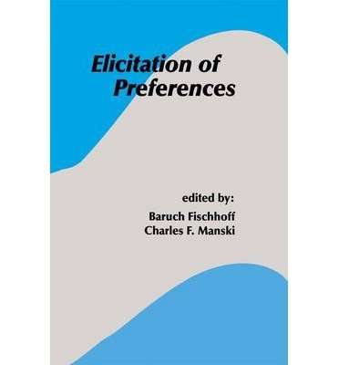 Download [(Elicitation of Preferences )] [Author: Baruch Fischhoff] [Feb-2000] pdf epub