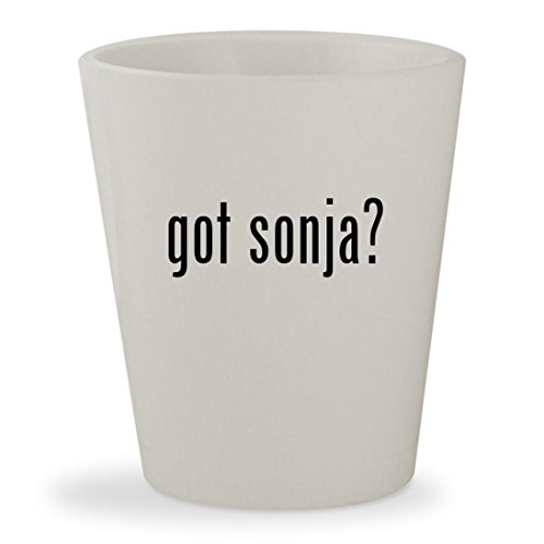 got sonja? - White Ceramic 1.5oz Shot Glass (Red Sonja Costume)