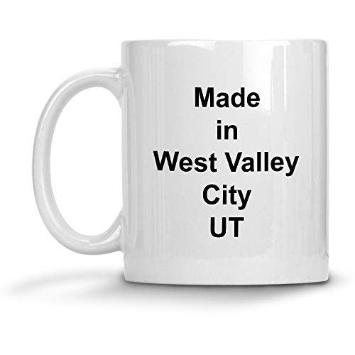 Made in West Valley City, UT Mug - 11 oz White Coffee Cup - Funny Novelty Gift Idea