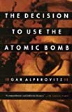 img - for Decision to Use the Atomic Bomb book / textbook / text book