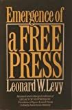 Emergence of a Free Press, Leonard W. Levy, 0195042409