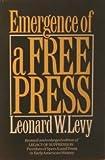 Emergence of a Free Press, Leonard W. Levy, 0195042409