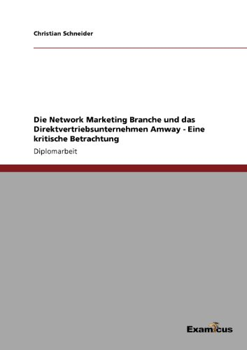 Die Network Marketing Branche und das Direktvertriebsunternehmen Amway (German Edition) by Christian Schneider