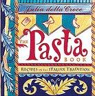 Pasta Book, Julia Della Croce, 0811817458