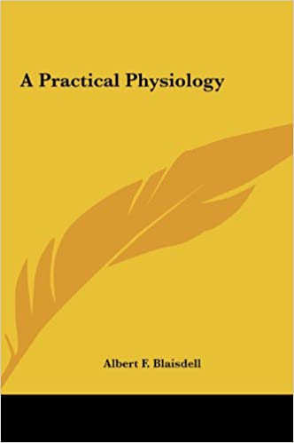 Download online A Practical Physiology PDF, azw (Kindle), ePub, doc, mobi