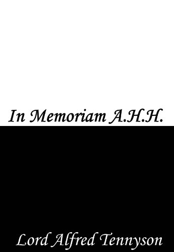 In Memoriam A.H.H. (Better To Have Loved And Lost Poem)