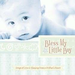 Bless My Little Boy: Lullabies Especially for Little Boys