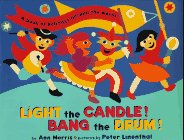 Light the Candle! Bang the Drum!: A Book of Holidays from Around the World Hardcover – September 1, 1997 Ann Morris Peter Linenthal Dutton Juvenile 0525456392