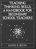Teaching Thinking Skills : A Handbook for Elementary School Teachers, Beyer, Barry, 0205127967