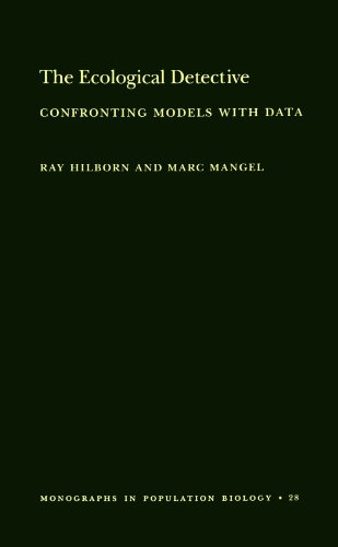 The Ecological Detective: Confronting Models with Data