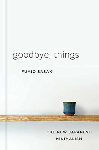 Goodbye, Things: The New Japanese -