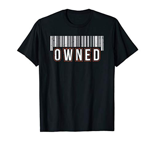 Owned Barcode Sexy Kinky Dom Sub BDSM Butt Stuff T-Shirt -