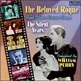 The Beloved Rogue and Other Scores From The Silent Years