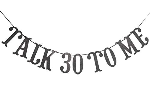 Talk 30 To Me Banner- 30th Birthday Banner,Talk Thirty To Me, Dirty 30,Thirsty 30 (Black)]()