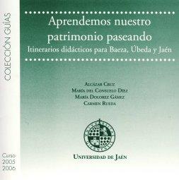 Descargar Libro Aprendemos Nuestro Patrimonio Paseando.: Itinerarios Didácticos Para Baeza, Úbeda Y Jaén Mª Alcázar Cruz Rodríguez